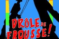 L'affiche du spectacle Drôle de frousse!