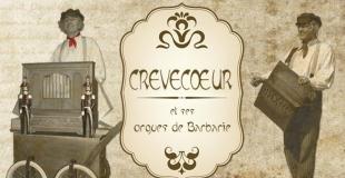 Crèvecoeur et ses orgues de Barbarie