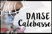 Danse Calebasse