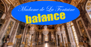 Madame de La Fontaine balance