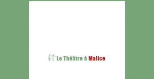 Le Théâtre à Malice